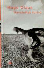 Uavsluttet fortid - Hugo Claus, Egil [Transl.] Rasmussen (ISBN 9788205257733)