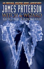 Witch & Wizard 1 - James Patterson, Dara Naraghi (ISBN 9781600107597)
