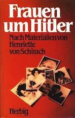 Frauen um Hitler - Henriette Von Schirach (ISBN 9783776608823)