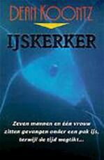 IJskerker - Dean Ray Koontz, Paul Hekman (ISBN 9789024523511)