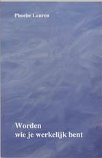 Worden wie je werkelijk bent - Lauren. P. (ISBN 9789020280579)