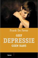 Geef depressie geen kans - F. De Fever (ISBN 9789020967579)
