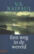 Een weg in de wereld - V.S. Naipaul, Guido Golüke (ISBN 9789025405533)