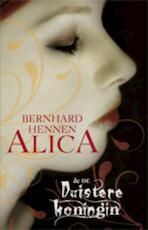 Alica & de Duistere Koningin - Bernhard Hennen (ISBN 9789024581665)