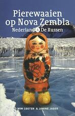 Pierewaaien op Nova Zembla - Wim Coster, Janine Jager (ISBN 9789491403088)