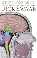 Wij zijn ons brein - Dick Swaab (ISBN 9789025435226)