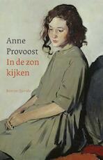 In de zon kijken - Anne Provoost (ISBN 9789021480350)