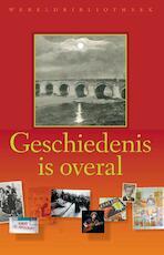 Geschiedenis is overal - Frank [Red.] Huisman, Nico [Red.] Randeraad (ISBN 9789028425200)