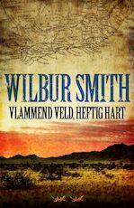 Vlammend veld, heftig hart - Wilbur Smith (ISBN 9789022549193)