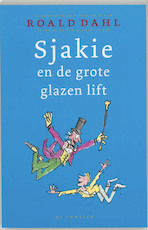 Sjakie en de grote glazen lift - Roald Dahl (ISBN 9789026130618)