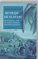Bevrijd de slaven! - Adam Hochschild (ISBN 9789029075954)