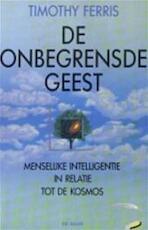 De onbegrensde geest - Timothy Ferris, Fieke Lakmaker (ISBN 9789026965340)