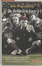 De dubbele schaar - Bert Wagendorp (ISBN 9789044505412)