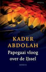 Papegaai vloog over de Ijssel - Kader Abdolah (ISBN 9789044625820)