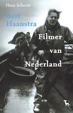 Bert Haanstra - Filmer van Nederland - Hans Schoots (ISBN 9789460032561)