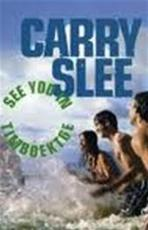 See you in Timboektoe - Carry Slee (ISBN 9789049922467)