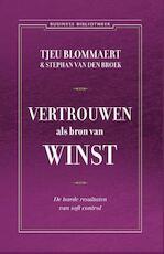 Vertrouwen als bron van winst - Tjeu Blommaert, Stefan van den Broek (ISBN 9789047006251)