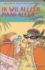Ik wil alleen maar alles - Cecily von Ziegesar (ISBN 9789025737887)