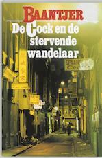 De Cock en de stervende wandelaar - Albert Cornelis Baantjer, Appie Baantjer (ISBN 9789026101526)