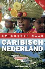 Emigreren naar Caribisch Nederland - Sylvia de Boer, Marleen Rikkengaa, Eric Jan van Dorp (ISBN 9789077698785)