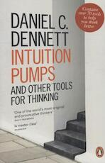 Intuition Pumps and Other Tools for Thinking - Daniel C Dennett (ISBN 9780241954621)