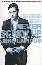 Never Screw Up - Jens Lapidus (ISBN 9780330457644)