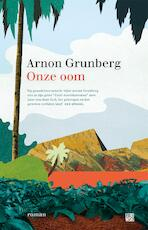 Onze oom - Arnon Grunberg