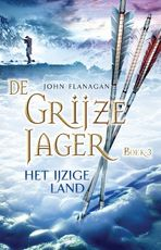 De Grijze Jager deel 3 Het ijzige land - John Flanagan (ISBN 9789025743949)