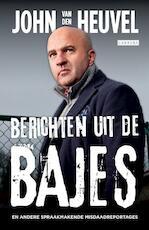 Berichten uit de bajes - John van den Heuvel (ISBN 9789048815944)