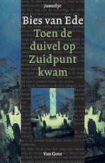 Toen de duivel op zuidpunt kwam - Bies van Ede (ISBN 9789000310869)