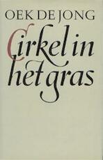 Cirkel in het gras - Oek de Jong (ISBN 9789029018630)