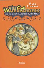 Wiet Waterlanders / 2 en de echt aardige rechters - Mark Tijsmans (ISBN 9789022322543)