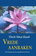 Vrede aanraken - Thich Nhat Hanh (ISBN 9789063500740)