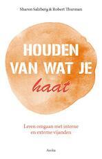 Houden van wat je haat - Sharon Salzberg, Robert Thurman (ISBN 9789056703080)