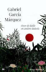 Over de liefde en andere duivels - Gabriel García Márquez (ISBN 9789029090377)