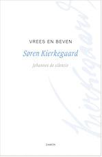Vrees en beven - Søren Kierkegaard, J. de Silentio (ISBN 9789055737376)