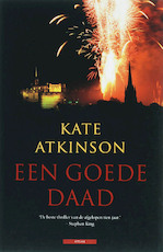 Een goede daad - Kate. Atkinson (ISBN 9789045000183)