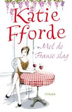 Met de Franse slag - Katie Fforde (ISBN 9789000322558)