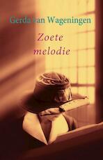 Zoete melodie - Gerda van Wageningen (ISBN 9789059778597)