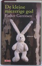 De kleine miezerige god - Esther Gerritsen (ISBN 9789044512885)