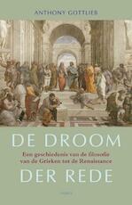 De droom der rede - Anthony Gottlieb (ISBN 9789026324222)