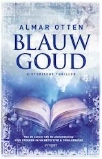 Blauw goud - Almar Otten (ISBN 9789021806310)