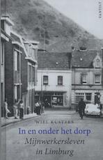 In en onder het dorp - Wiel Kusters (ISBN 9789460041624)