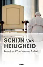 Schijn van heiligheid. Benedictus XVI en Johannes Paulus II (ebook) - André Truyman (ISBN 9789033483141)