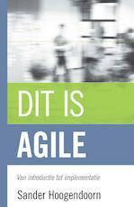 Dit is agile - Sander Hoogendoorn (ISBN 9789043028868)