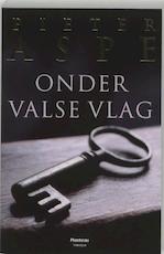 Onder valse vlag - Pieter Aspe (ISBN 9789022317747)