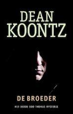 De broeder - Dean R. Koontz (ISBN 9789024531677)