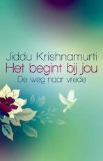 Het begint bij jou - Jiddu Krishnamurti (ISBN 9789045312941)