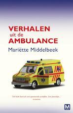 Verhalen uit de ambulance - Mariëtte Middelbeek (ISBN 9789460689765)