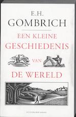 Een kleine geschiedenis van de wereld - Ernst Hans Gombrich (ISBN 9789035138605)